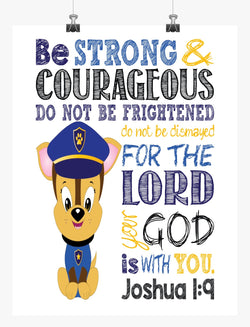 Chase Paw Patrol Christian Nursery Decor Print, Be Strong & Courageous Joshua 1:9