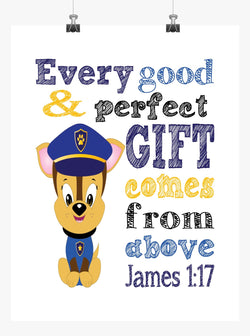 Chase Paw Patrol Christian Nursery Decor Print, Every Good and Perfect Gift Comes From Above - James 1:17