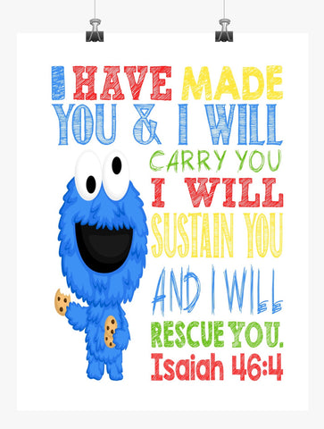 Cookie Monster Sesame Street Christian Nursery Decor Print, I have made you and I will rescue you - Isaiah 46:4