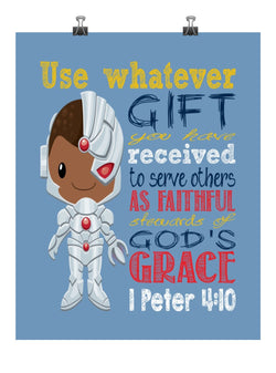 Cyborg Superhero Christian Nursery Decor Print - Use Whatever Gift You Have Received - 1 Peter 4:10