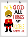 Dash Incredible Superhero Christian Nursery Decor Print - With God All Things are Possible - Matthew 19:26