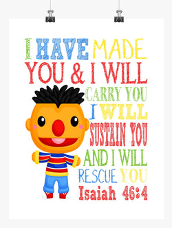 Ernie Sesame Street Christian Nursery Decor Print, I have made you and I will rescue you - Isaiah 46:4