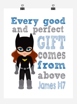 Batgirl Superhero Christian Nursery Decor Print - Every Good and Perfect Gift Comes From Above - James 1:17