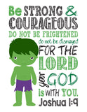 Hulk Superhero Christian Nursery Decor Print - Be Strong & Courageous Joshua 1:9
