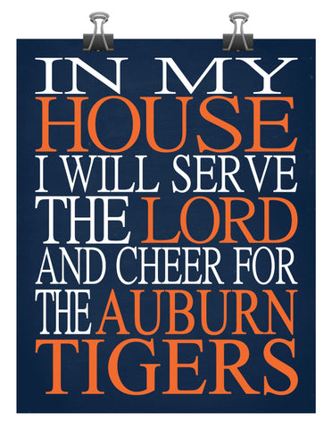 In My House I Will Serve The Lord And Cheer for The Auburn Tigers Christian Print