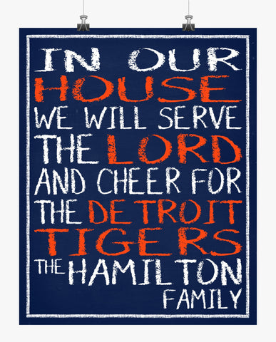 In Our House We Will Serve The Lord And Cheer for The Detroit Tigers Personalized Christian Print in Chalk