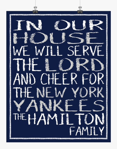 In Our House We Will Serve The Lord And Cheer for The New York Yankees Personalized Christian Print in Chalk