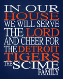In Our House We Will Serve The Lord And Cheer for The Detroit Tigers Personalized Christian Print - sports art - multiple sizes