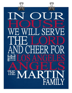 In Our House We Will Serve The Lord And Cheer for The Los Angeles Angels Personalized Christian Print - sports art - multiple sizes
