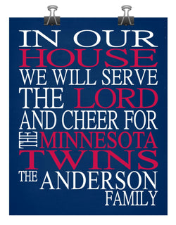 In Our House We Will Serve The Lord And Cheer for The Minnesota Twins Personalized Christian Print - sports art - multiple sizes
