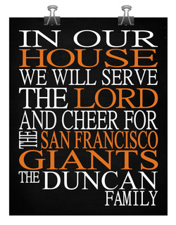 In Our House We Will Serve The Lord And Cheer for The San Francisco Giants Personalized Christian Print - sports art - multiple sizes