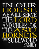 In Our House We Will Serve The Lord And Cheer for The ASU Hornets Personalized Christian Print