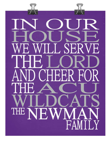 In Our House We Will Serve The Lord And Cheer for The ACU Wildcats Personalized Family Name Christian Print