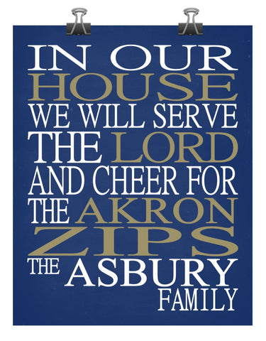 In Our House We Will Serve The Lord And Cheer for The Akron Zips Personalized Family Name Christian Print