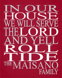 In Our House We Will Serve The Lord And Yell Roll Tide Personalized Christian Print