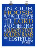 In Our House We Will Serve The Lord And Cheer for The Albany State Golden Rams Personalized Christian Print - sports art - multiple sizes