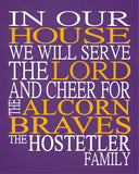 In Our House We Will Serve The Lord And Cheer for The Alcorn Braves Personalized Christian Print - sports art - multiple sizes