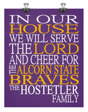 In Our House We Will Serve The Lord And Cheer for The Alcorn State Braves Personalized Christian Print