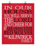 In Our House We Will Serve The Lord And Cheer for The Arkansas State Red Wolves Personalized Family Name Christian Print