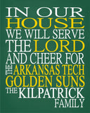 In Our House We Will Serve The Lord And Cheer for The Arkansas Tech Golden Suns Personalized Christian Print
