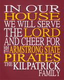 In Our House We Will Serve The Lord And Cheer for The Armstrong State Pirates Personalized Christian Print