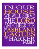 In Our House We Will Serve The Lord And Cheer for The Ashland Eagles Personalized Christian Print