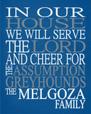 In Our House We Will Serve The Lord And Cheer for The Assumption Greyhounds Personalized Christian Print