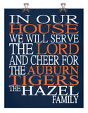 In Our House We Will Serve The Lord And Cheer for The Auburn Tigers Personalized Christian Print - sports art - multiple sizes