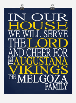 In Our House We Will Serve The Lord And Cheer for The Augustana Vikings Personalized Family Name Christian Print