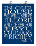 In Our House We Will Serve The Lord And Cheer for The BYU Cougars Personalized Family Name Christian Print