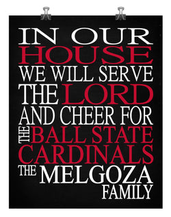 In Our House We Will Serve The Lord And Cheer for The Ball State Cardinals Personalized Family Name Christian Print