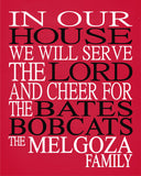 In Our House We Will Serve The Lord And Cheer for The Bates Bobcats Personalized Christian Print