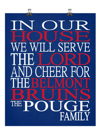 In Our House We Will Serve The Lord And Cheer for The Belmont Bruins Personalized Family Name Christian Print