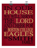 In Our House We Will Serve The Lord And Cheer for The Boston College Eagles Personalized Christian Print - sports art - multiple sizes