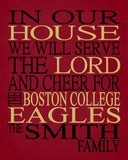 In Our House We Will Serve The Lord And Cheer for The Boston College Eagles Personalized Family Name Christian Print