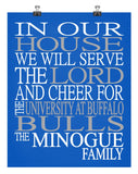 In Our House We Will Serve The Lord And Cheer for The University at Buffalo Bulls Personalized Christian Print - sports art - multiple sizes