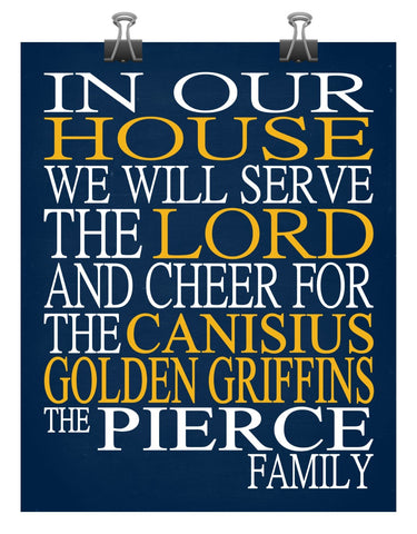 In Our House We Will Serve The Lord And Cheer for The Canisius Golden Griffins Personalized Family Name Christian Print