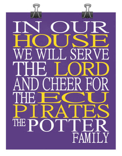In Our House We Will Serve The Lord And Cheer for The East Carolina - ECU Pirates Personalized Family Name Christian Print