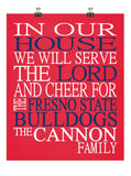 In Our House We Will Serve The Lord And Cheer for The Fresno State Bulldogs Personalized Family Name Christian Print