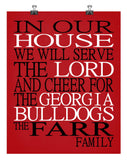 In Our House We Will Serve The Lord And Cheer for The Georgia Bulldogs Personalized Family Name Christian Print
