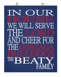 In Our House We Will Serve The Lord And Cheer for The Gonzaga Bulldogs - Zags Personalized Family Name Christian Print