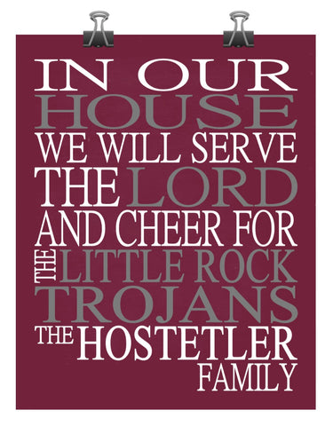 In Our House We Will Serve The Lord And Cheer for The Little Rock Trojans Personalized Christian Print