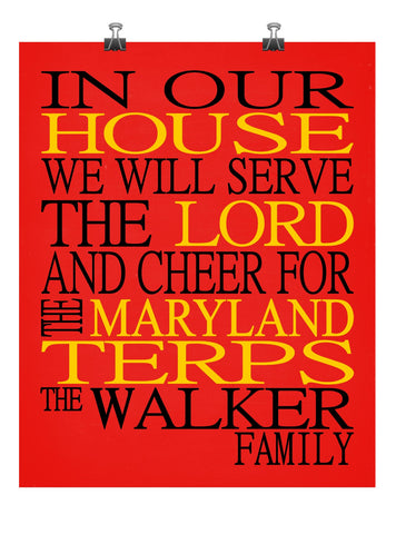 In Our House We Will Serve The Lord And Cheer for The Maryland Terps Personalized Christian Print - sports art - multiple sizes