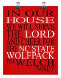 In Our House We Will Serve The Lord And Cheer for The NC State Wolfpack Personalized Christian Print