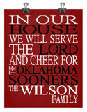 In Our House We Will Serve The Lord And Cheer for The Oklahoma Sooners Personalized Christian Print - sports art - multiple sizes