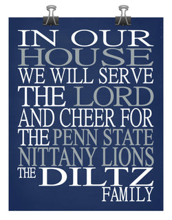 In Our House We Will Serve The Lord And Cheer for The Penn State Nittany Lions Personalized Christian Print - sports art - multiple sizes