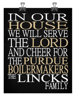 In Our House We Will Serve The Lord And Cheer for The Purdue Boilermakers Personalized Christian Print - sports art - multiple sizes