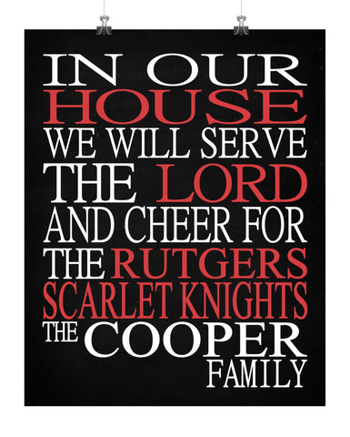 In Our House We Will Serve The Lord And Cheer for The Rutgers Scarlet Knights Personalized Family Name Christian Print