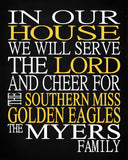 In Our House We Will Serve The Lord And Cheer for The Southern Miss Golden Eagles Personalized Christian Print - sports art - multiple sizes