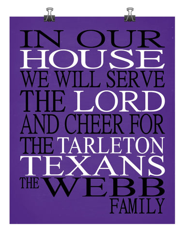 In Our House We Will Serve The Lord And Cheer for The Tarleton Texans Personalized Christian Print - sports art - multiple sizes